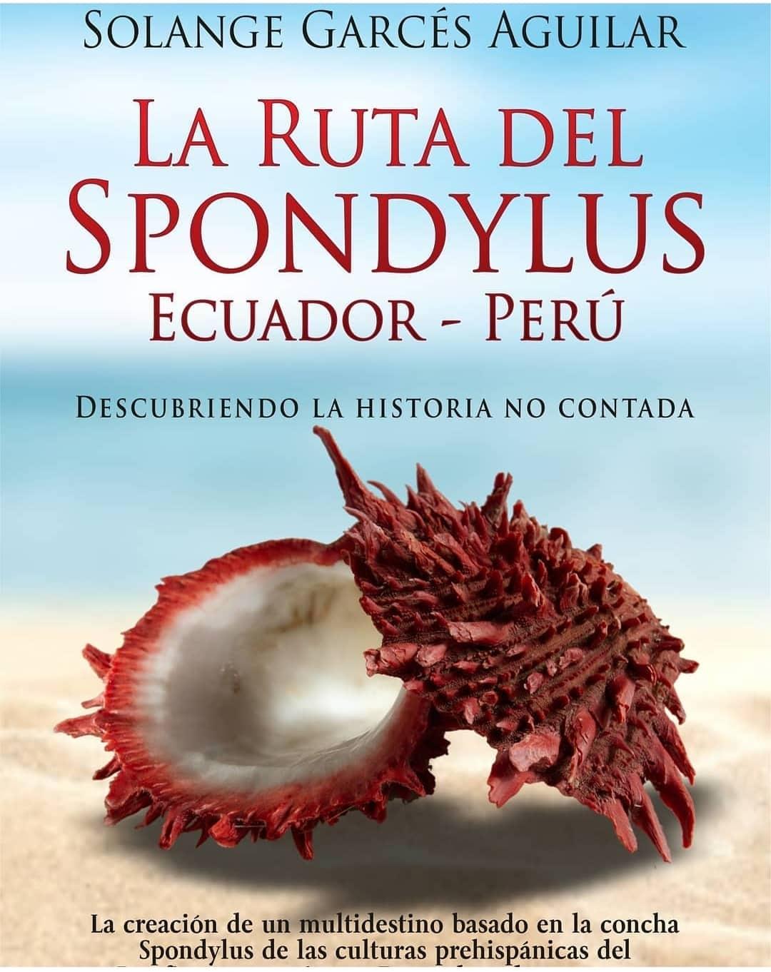 La Ruta del Spondylus Ecuador - Perú  ©Solange Garcés Aguilar